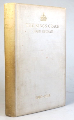 The King's Grace. 1910-1935. John BUCHAN