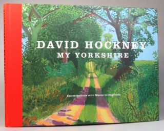 David Hockney. My Yorkshire. Conversations with Marco Livingstone. David HOCKNEY