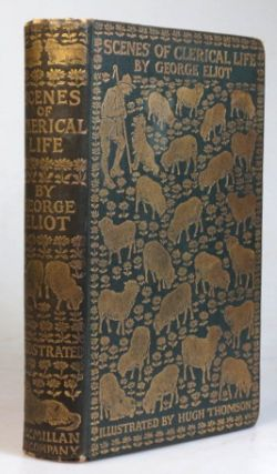 Scenes of Clerical Life. With Illustrations by Hugh Thomson. George ELIOT