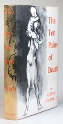 The Ten Pains of Death. Gavin MAXWELL
