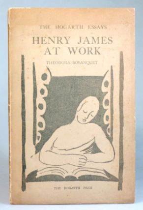 Henry James at Work. Theodora BOSANQUET