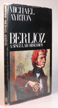 Berlioz. A Singular Obsession. A personal portrait of Hector Berlioz (1803-1869) on the centenary of his death.