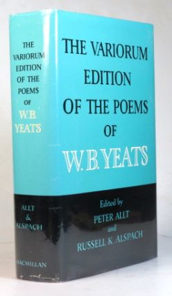 The Variorum Edition of the Works of... Edited by Peter Allt and Russell K. Alspach. W. B. YEATS