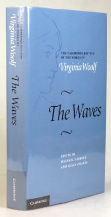 The Waves. Edited by Michael Herbert and Susan Sellers. With research by Ian Blyth. Virginia WOOLF