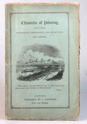 Chronicles of Pevensey, With Notices Biographical, Topographical, and Antiquarian; for Visitors....