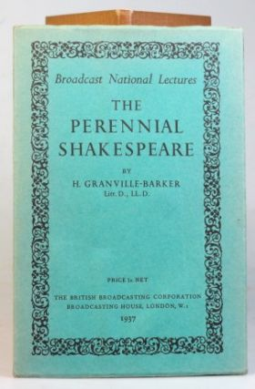 The Perennial Shakespeare. The Twentieth of the Broadcast National Lectures delivered on 13 October 1937.