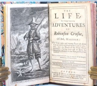 The Life, And Strange Surprising Adventures of Robinson Crusoe, Of York, Mariner: Who lived eight and twenty Years all alone in an un-inhabited Island on the Coast of America, near the Mouth of the Great River Oroonoque; having been cast on Shore by Shipwreck, wherein all the Men perished but himself. With an Account how he was at last as strangely deliver'd by Pyrates... [with] The Farther Adventures of Robinson Crusoe; Being the Second and Last Part of his Life, and of the strange surprising Account of his Travels Round three Parts of the Globe. Written by himself.