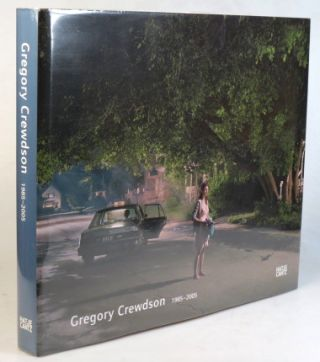 Gregory Crewdson. 1985-2005. Texts by Stephan Berg, Martin Hochleitner, Katy Siegel. Editor -...