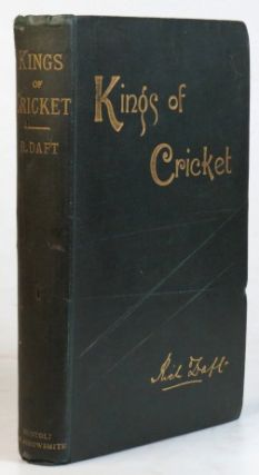 Kings of Cricket. Reminiscences and Anecdotes with hints on the game. With introduction by Mr....