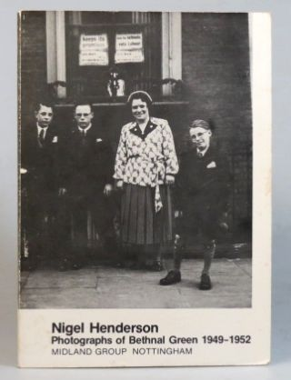 Photographs of Bethnal Green 1949-1952. Nigel HENDERSON