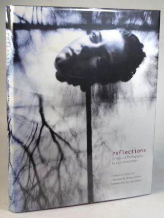 Reflections. 25 Years of Photography by... Essays by Julian Cox, Arthur Ollman & John Wood....