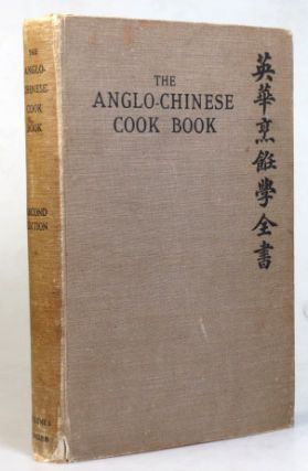 The Anglo-Chinese Cook Book. Mrs. R. CALDER-MARSHALL, Mrs. P. L. BRYANT