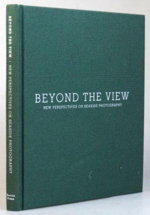 Beyond the View: New Perspectives on Seaside Photography. Rob BALL, K. J. SHEPHERDSON