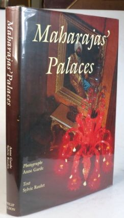 Maharajas' Palaces. European style in Imperial India. Photographs Anne Garde. Text Sylvie Raulet....