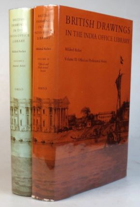British Drawings in the India Office Library. Volume I - Amateur Artists. Volume II - Official...