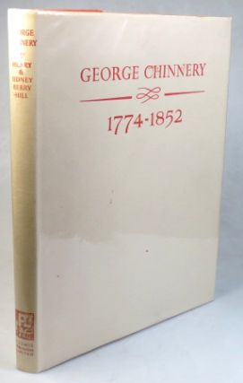 George Chinnery. 1774-1852. Artist of the China Coast. With Foreword by Alice Winchester....