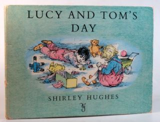 Lucy and Tom's Day. Written and drawn by. Shirley HUGHES