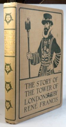 The Story of the Tower of London. With... collotypes and an etched frontispiece by Louis Weirter.