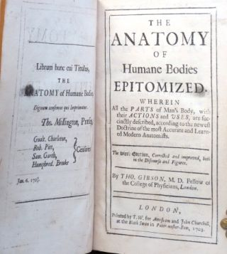 The Anatomy of Humane Bodies Epitomized. Wherein All the Parts of Man's Body, with their Actions and Uses, are succinctly described, according to the newest Doctrine of the most Accurate and Learned Modern Anatomists.