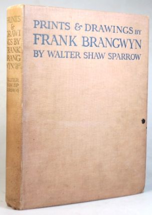Prints & Drawings by Frank Brangwyn. With some other phases of his art. BRANGWYN, Walter Shaw...