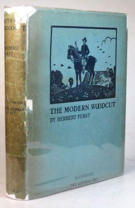 The Modern Woodcut. A study of the evolution of the craft... with a chapter on the practice of...
