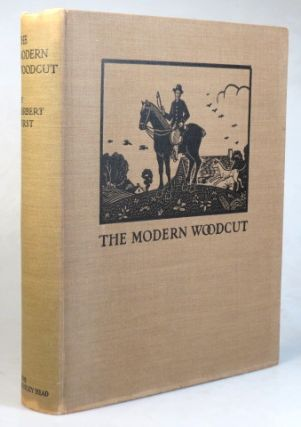 The Modern Woodcut. A study of the evolution of the craft... with a chapter on the practice of Xylography by W. Thomas Smith.