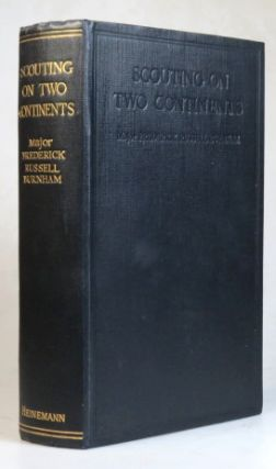 Scouting on Two Continents. Elicited and arranged by Mary Nixon Everett. Major Frederick Russell...