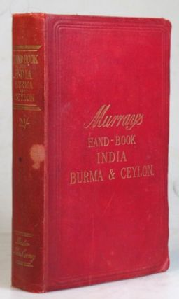 A Handbook for Travellers in India, Burma and Ceylon. Including the provinces of Bengal, Bombay,...