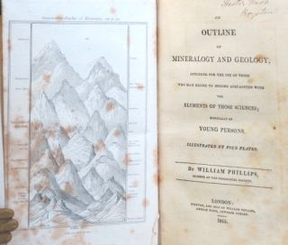 An Outline of Mineralogy and Geology, Intended for the Use of those who may Desire to become Acquainted with Elements of those Sciences; Especially of Young Persons.