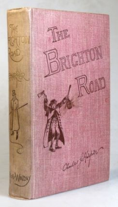 The Brighton Road. Old Times and New on a Classic Highway. Charles G. HARPER