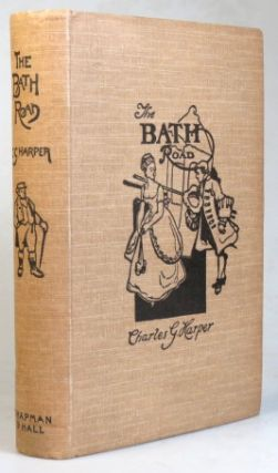 The Bath Road. History, Fashion, & Frivolity on an Old Highway. Charles G. HARPER