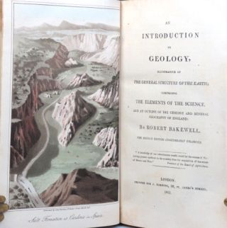 An Introduction to Geology, Illustrative of the General Structure of the Earth; Comprising the Elements of the Science, and an Outline of the Geology and Mineral Geography of England.