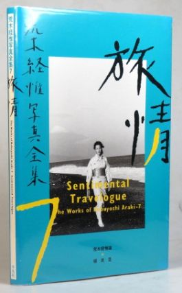 Sentimental Travelogue. The Works of... 7. Nobuyoshi ARAKI