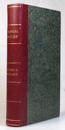 Tropical Nature, and Other Essays. Alfred Russel WALLACE