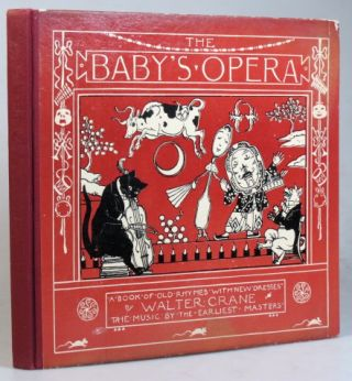 The Baby's Opera. A Book of old Rhymes with new Dresses... The Music by the earliest Masters.