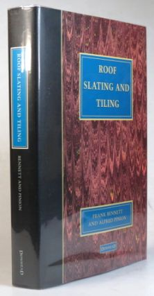 Roof Slating and Tiling. With an Introduction by Richard Jordan and Tim Ratcliffe. Frank BENNETT,...