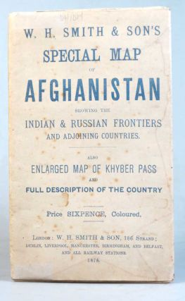 Map of Afghanistan and Adjacent Countries. [also titled on the verso] Special Map of Afghanistan Including the Indian & Russian Frontiers and Adjoining Countries.
