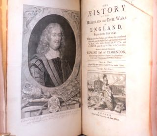 The History of the Rebellion and Civil Wars in England, Begun in the Year 1641. With the precedent Passages, and Actions, that contributed thereunto, and the happy End, and Conclusion thereof by the King's blessed Restoration, and Return...