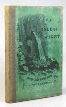 Brannon's Picture of the Isle of Wight; Or, The Expeditious Traveller's Index To its prominent...