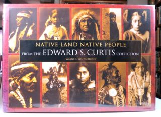 Native Land Native People. From the Edward S. Curtis Collection. Wayne L. YOUNGBLOOD