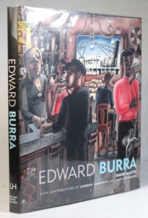 Edward Burra. With contributions by Andrew Lambirth and Jane Stevenson. Edward BURRA, Simon MARTIN