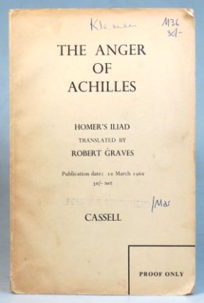 The Anger of Achilles. Homer's Iliad. Translated by. Robert GRAVES