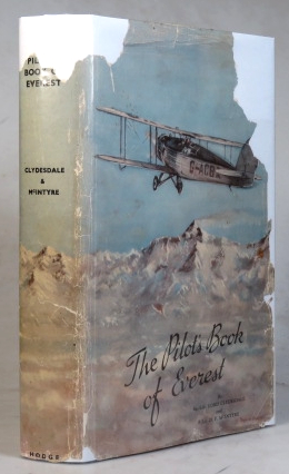 The Pilots' Book of Everest. With a Preface by Lt. Col The Rt. Hon. The Lord Tweedsmuir...