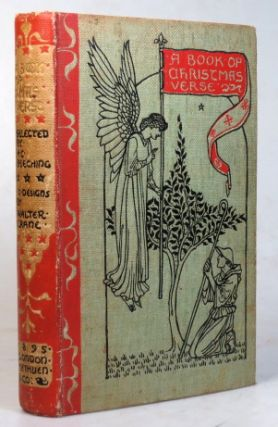A Book of Christmas Verse. Selected by... With... Designs by Walter Crane. H. C. BEECHING