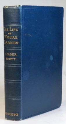 The Life of William Barnes, Poet and Philologist. BARNES, Lucy BAXTER