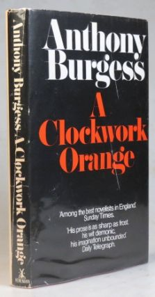 A Clockwork Orange. Anthony BURGESS