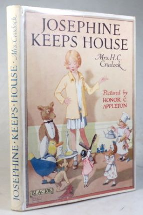 Josephine Keeps House. Related by... Pictured by Honor C. Appleton. APPLETON, Mrs. H. C. CRADOCK
