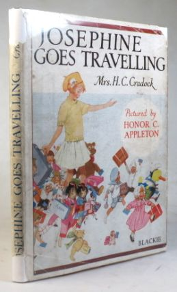 Josephine Goes Travelling. Related by... Pictured by Honor C. Appleton. APPLETON, Mrs. H. C. CRADOCK