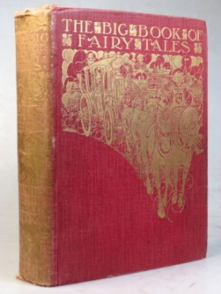 The Big Book of Fairy Tales. Edited by... Illustrated by Charles Robinson. ROBINSON, Walter JERROLD