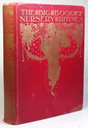The Big Book of Nursery Rhymes. Edited by... Illustrated by Charles Robinson. ROBINSON, Walter...